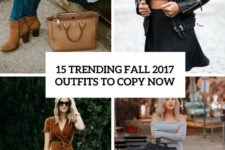 15 trending fall 2017 outfits to copy now cover