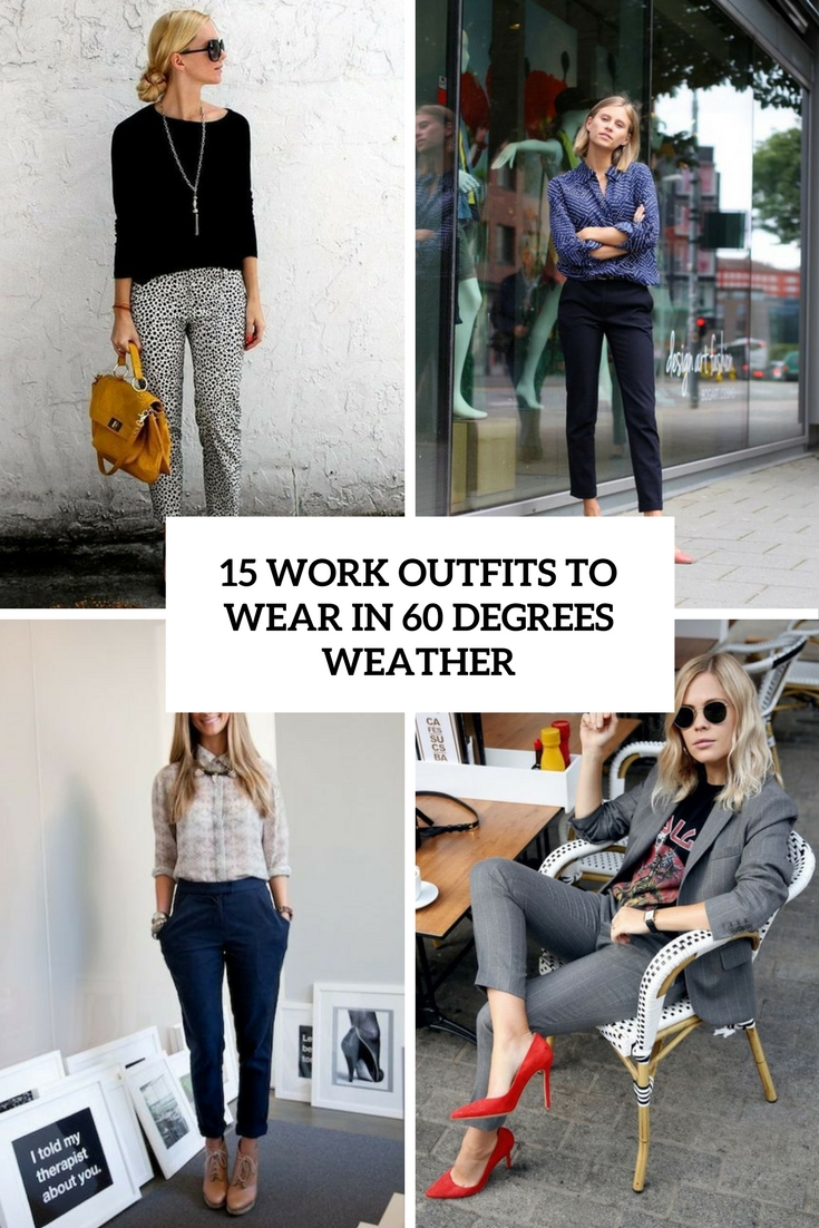 15 Work Outfits To Wear In 60 Degrees Weather