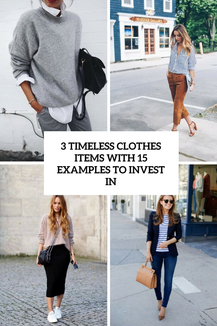 3 Timeless Clothes Items With 15 Examples To Invest In