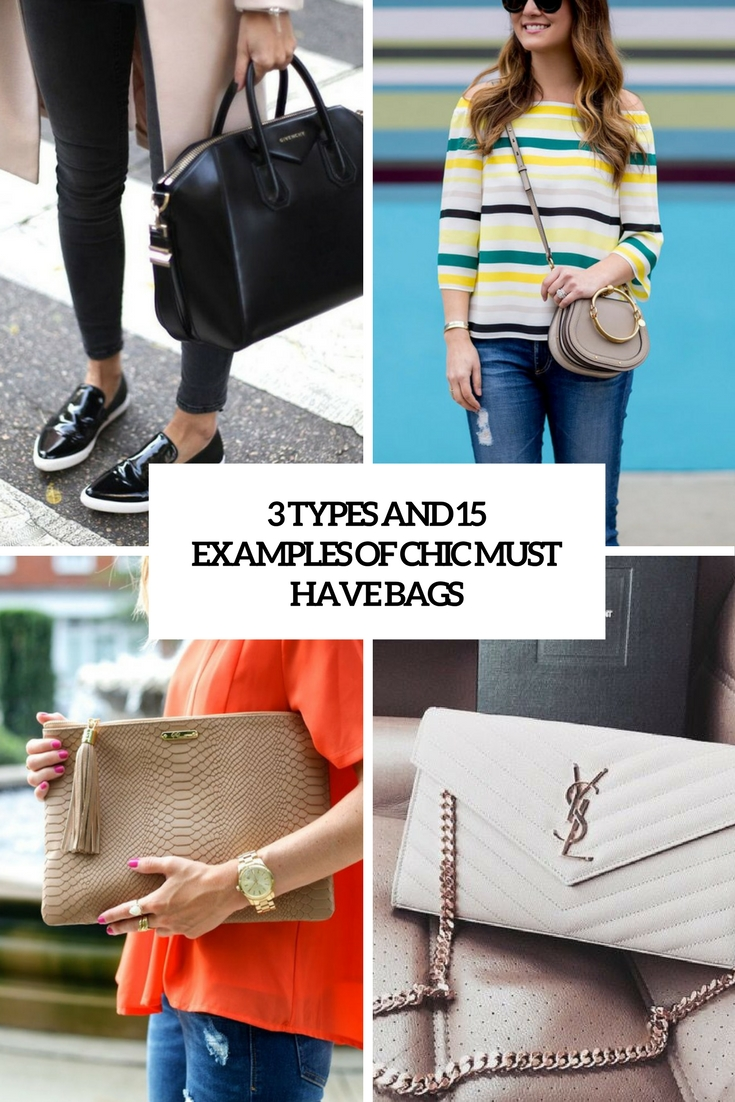 3 Types And 15 Examples Of Chic Must Have Bags