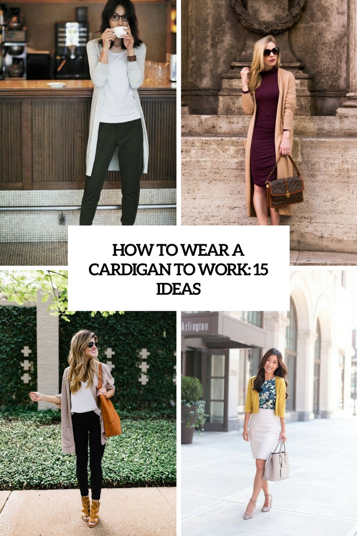 How To Wear A Cardigan To Work: 15 Ideas