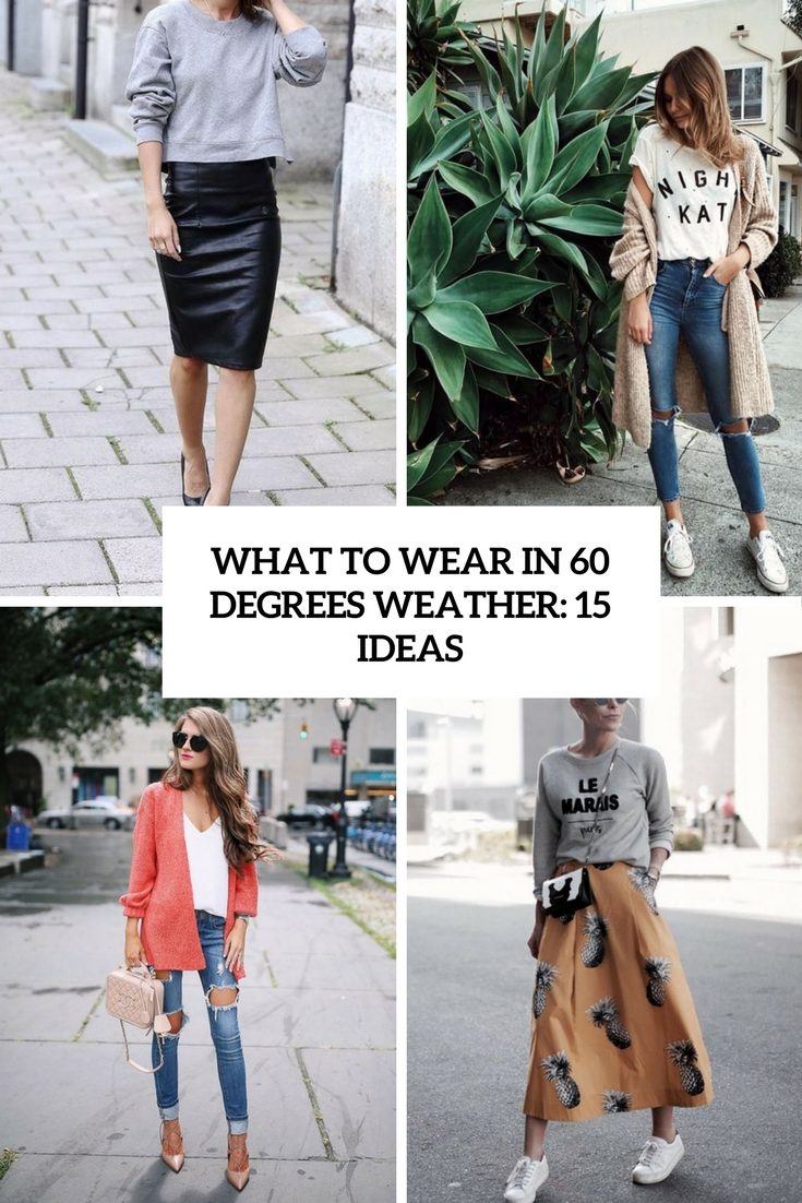 What To Wear In 60 Degrees Weather: 15 Ideas