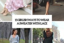 15 girlish ways to wear a sweater with lace cover