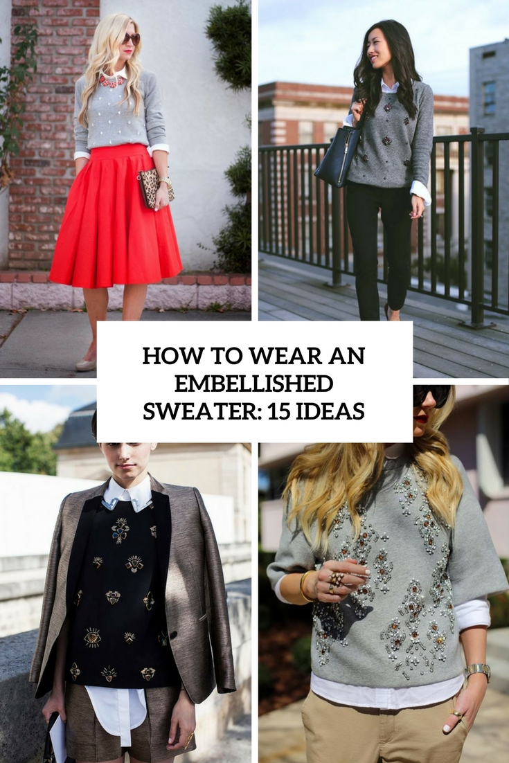how to wear an embellished sweater 15 ideas cover