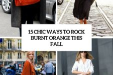 15 chic ways to rock burnt orange this fall cover