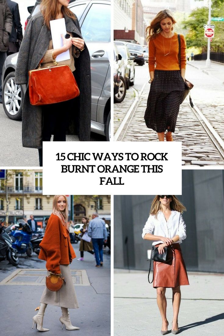 15 Chic Ways To Rock Burnt Orange This Fall