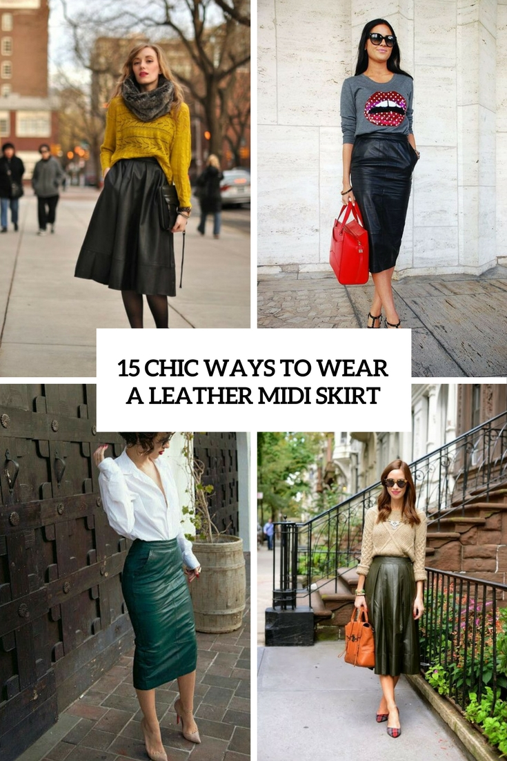 chic ways to wear a leather midi skirt cover