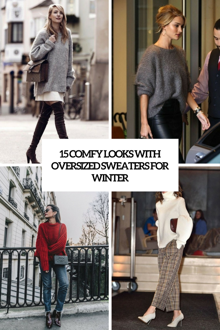 15 Comfy Looks With Oversized Sweaters For Winter