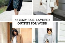 15 cozy fall layered outfits for work cover