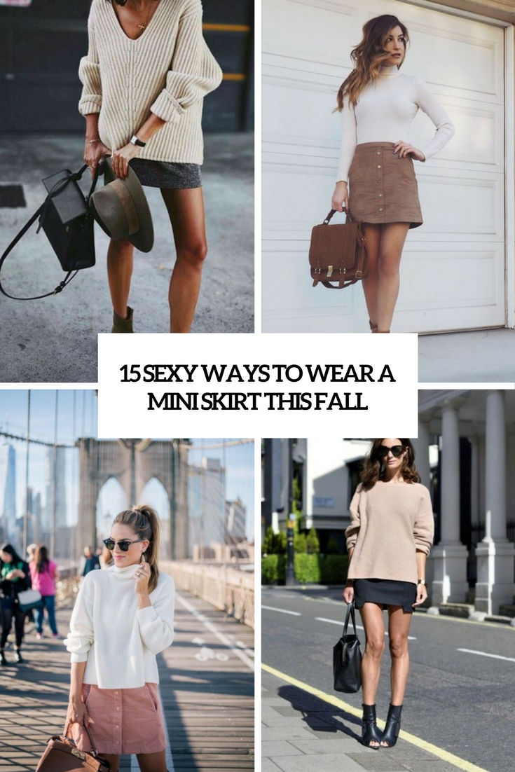 15 Sexy Ways To Wear A Mini Skirt This Fall
