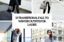 15 transitional fall to winter outfits for ladies cover