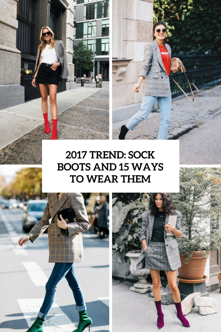 2017 Trend: Sock Boots And 15 Ways To Wear Them