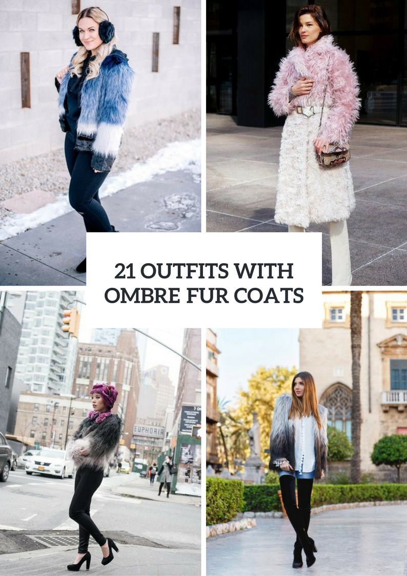 Fabulous Outfits With Ombre Faux Fur Coats