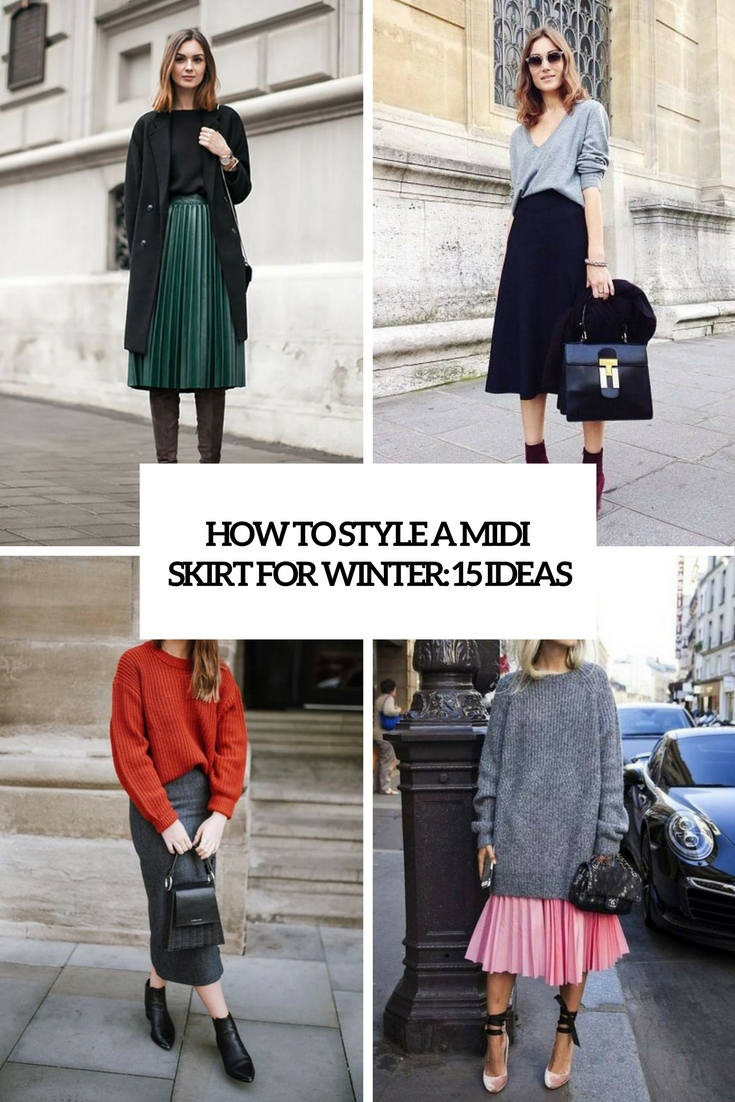 How To Style A Midi Skirt For Winter: 15 Ideas