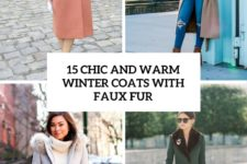 15 chic and warm winter coats with faux fur cover