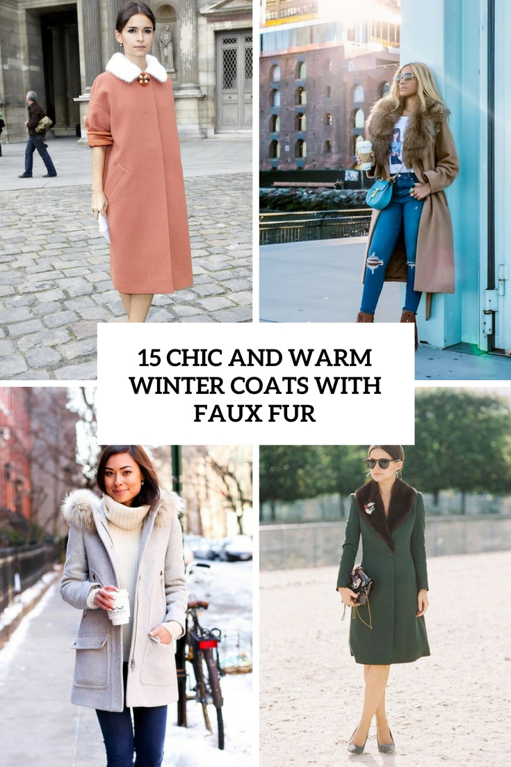 15 Chic And Warm Winter Coats With Faux Fur