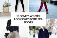 15 comfy winter looks with chelsea boots cover