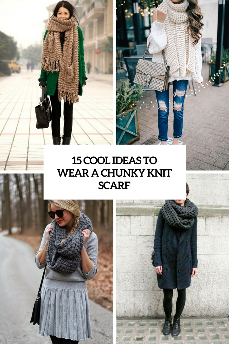 cool ideas to wear a chunky knit scarf cover