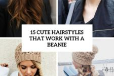 15 cute hairstyles that work with a beanie cover