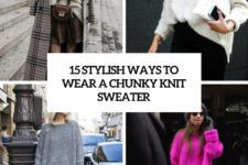 15 stylish ways to wear a chunky knit sweater cover