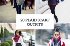 20 Feminine Outfits With Plaid Scarves For This Winter