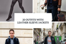 20 Leather Sleeve Jacket Outfits For Men