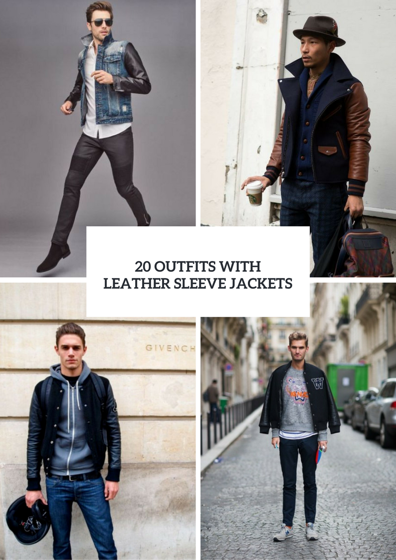 Leather Sleeve Jacket Outfits For Men