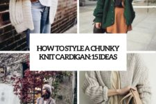 how to style a chunky knit cardigan 15 ideas cover