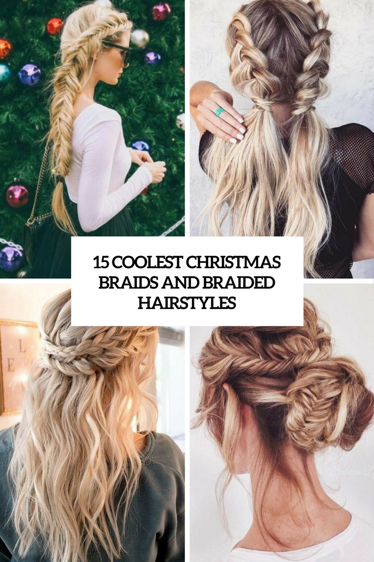 15 Coolest Christmas Braids And Braided Hairstyles