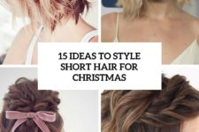 15 ideas to style short hair for christmas cover