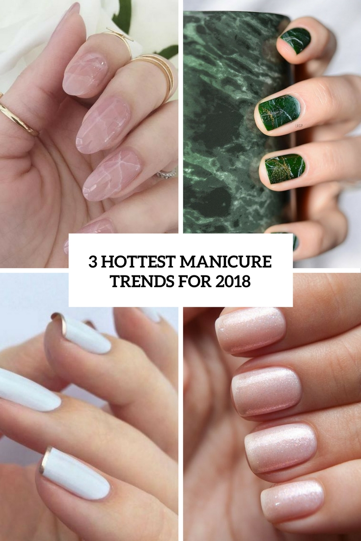 3 Hottest Manicure Trends For 2018