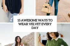 15 awesome ways to wear velvet every day cover