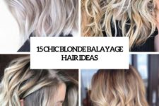 15 chic blonde balayage hair ideas cover