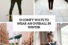 15 comfy ways to wear an overall in winter cover