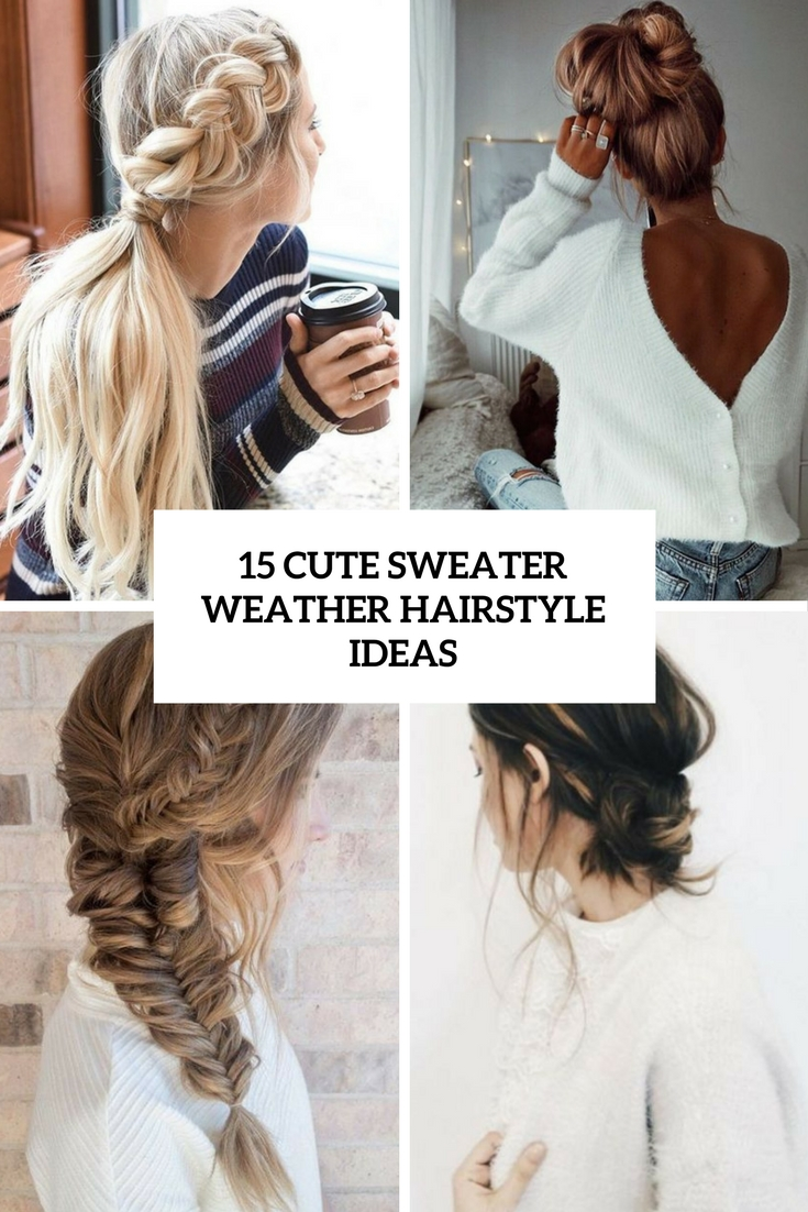 15 Cute Sweater Weather Hairstyle Ideas