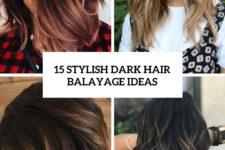 15 stylish dark hair balayage ideas cover