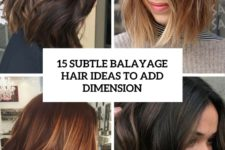 15 subtle balayage hair ideas to add dimension cover