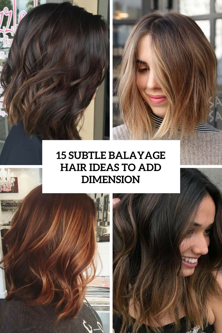 subtle balayage hair ideas to add dimension cover