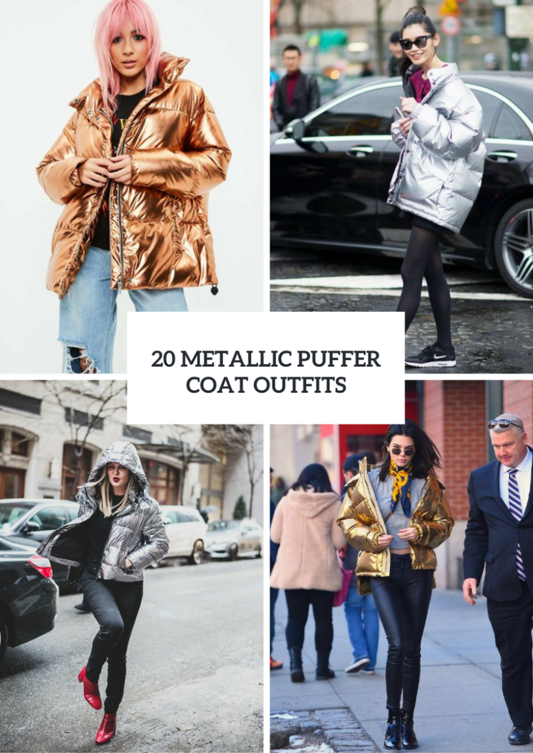 20 Women Outfits With Metallic Puffer Coats