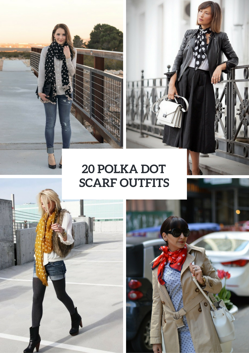 Women Outfits With Polka Dot Scarves