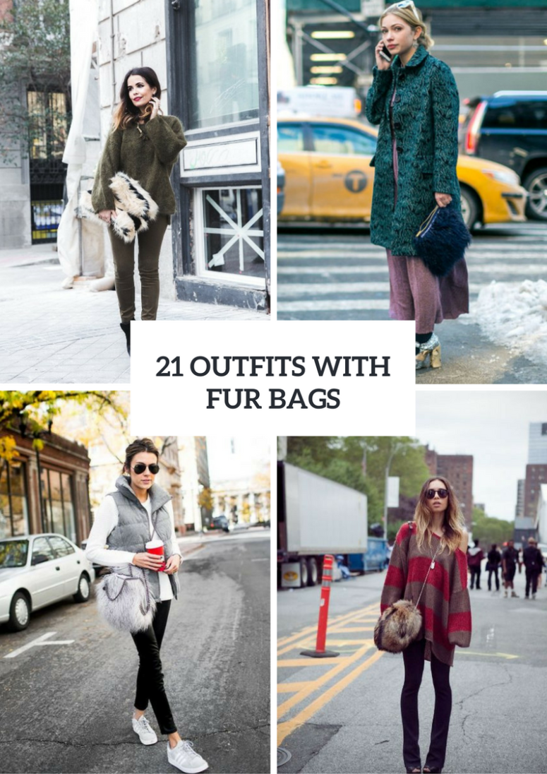 21 Gorgeous Outfits With Fur Bags