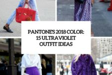 pantone's 2018 color 15 ultraviolet outfit ideas cover