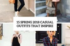 15 spring 2018 casual outfits that inspire cover