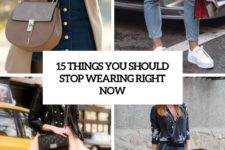 15 things you should stop wearing right now cover