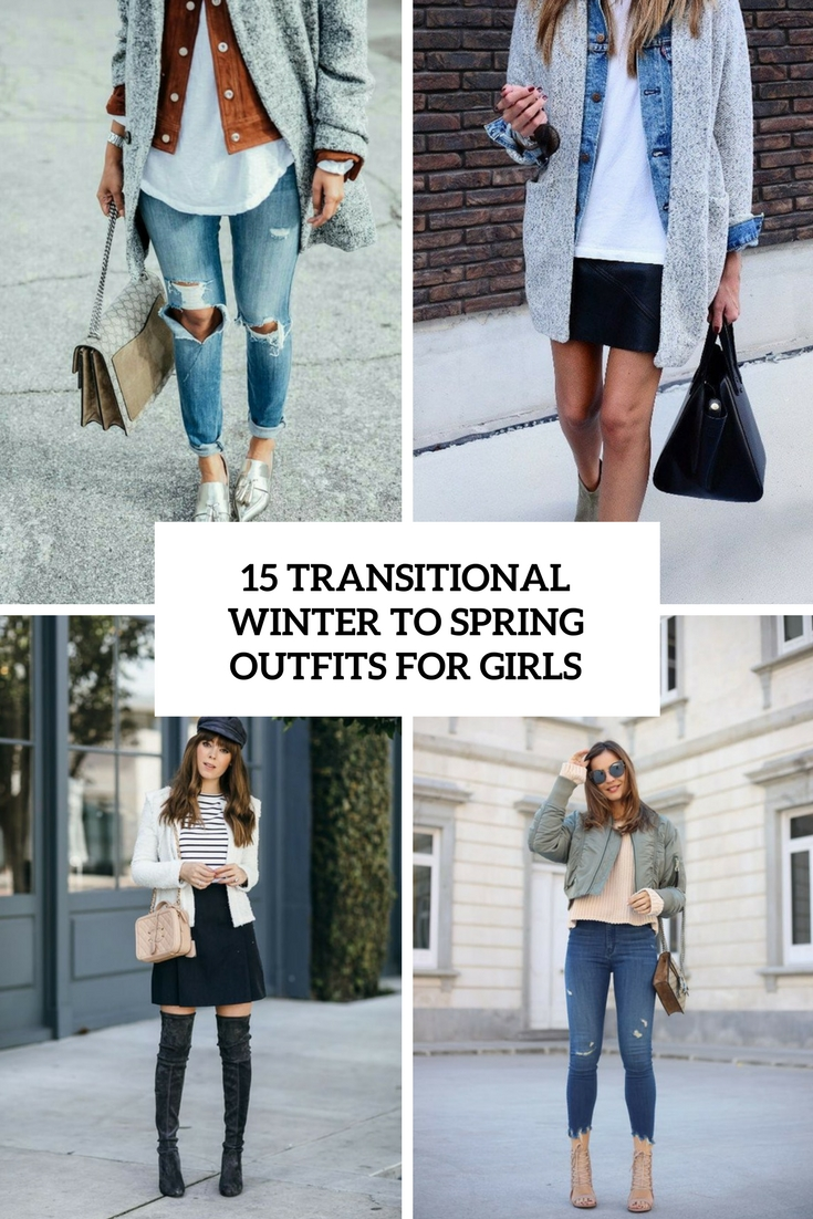 15 Transitional Winter To Spring Outfits For Girls