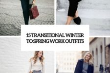 15 transitional winter to spring work outfits cover