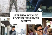 15 trendy ways to rock stripes in men outfits cover