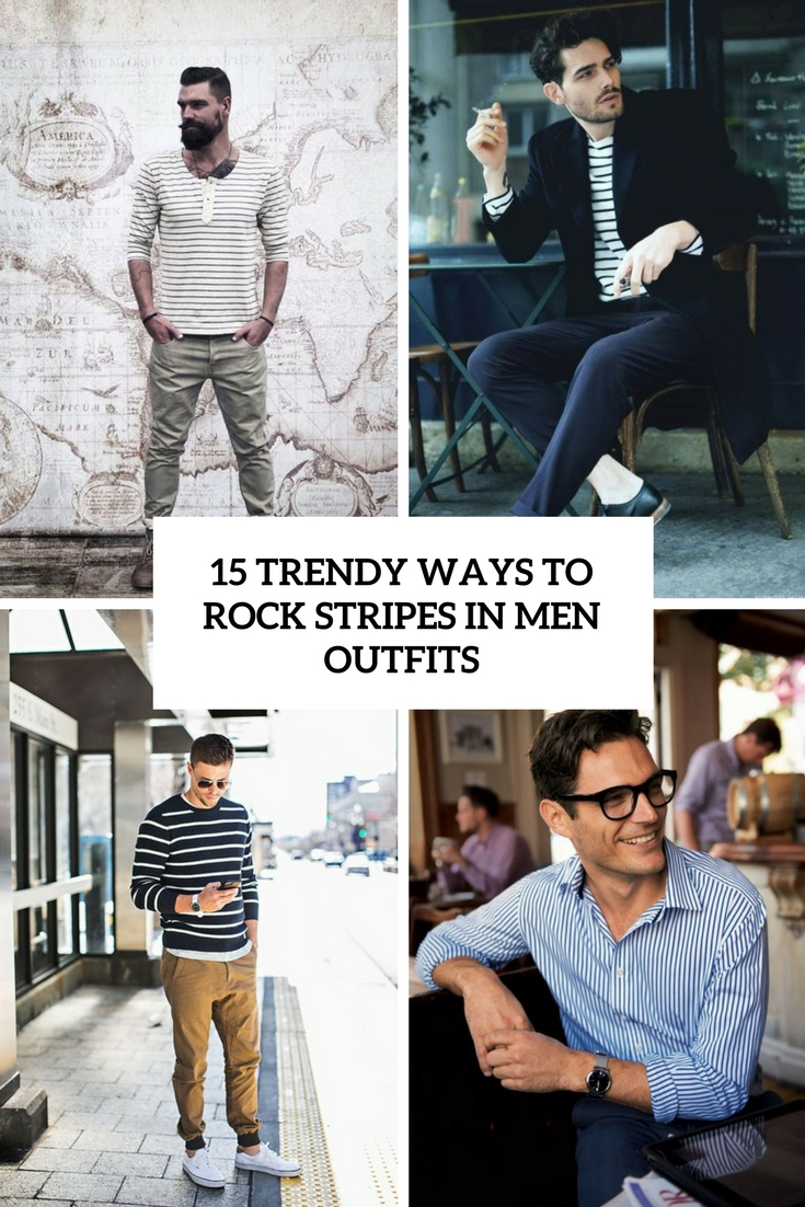 15 Trendy Ways To Rock Stripes In Men Outfits