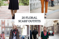 20 Super Stylish Outfits With Floral Scarves
