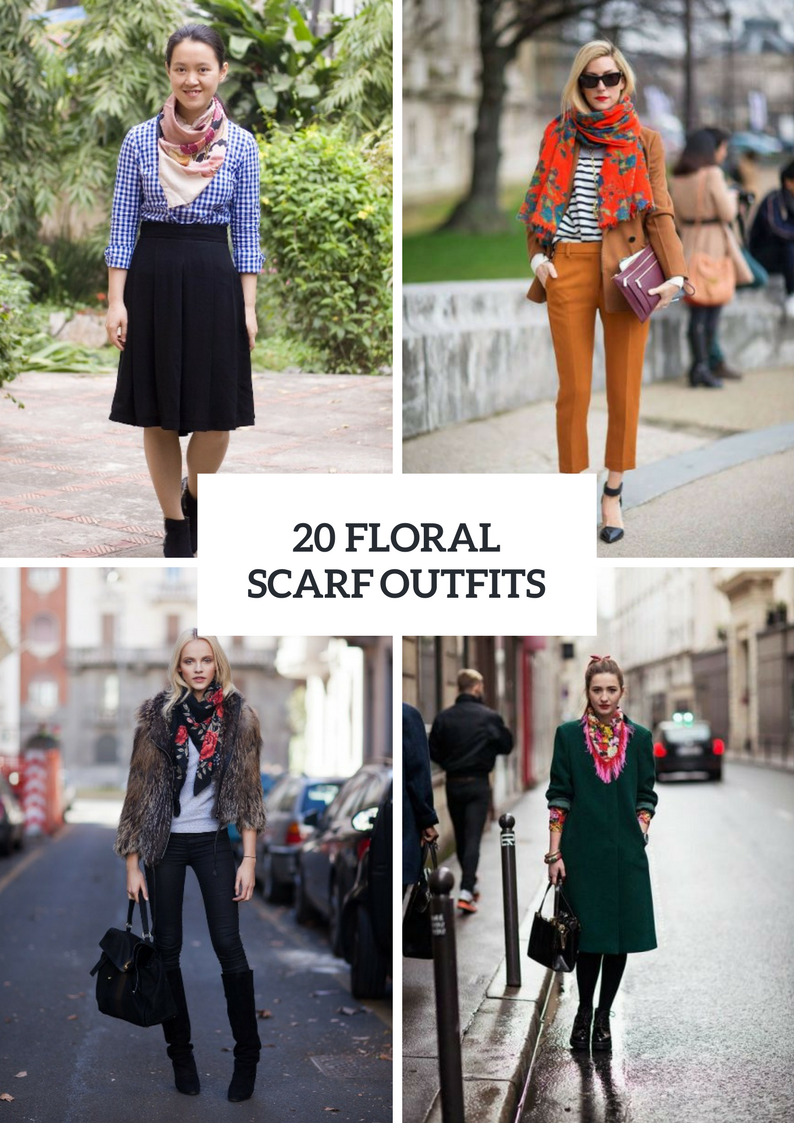 Super Stylish Outfits With Floral Scarves